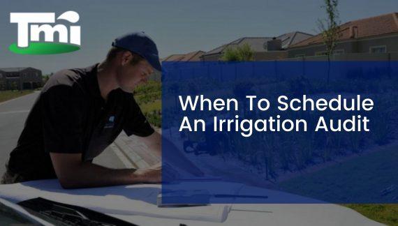 When To Schedule An Irrigation Audit
