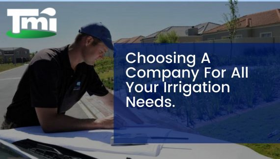 Choosing A Company For All Your Irrigation Needs.
