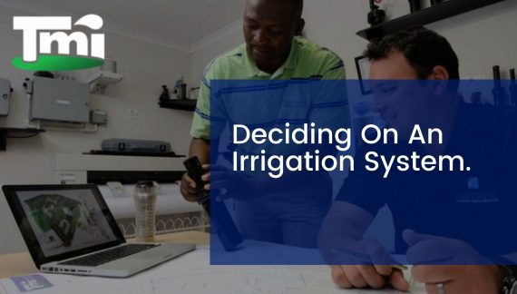 Deciding On An Irrigation System.