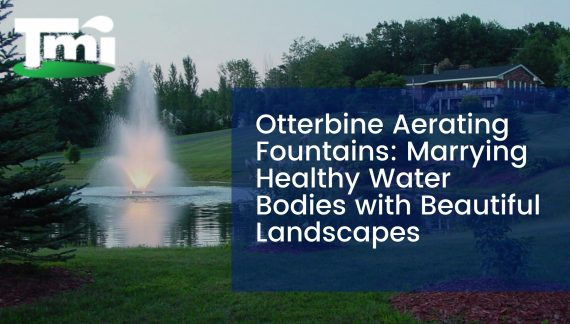 Otterbine Aerating Fountains: Marrying Healthy Water Bodies with Beautiful Landscapes