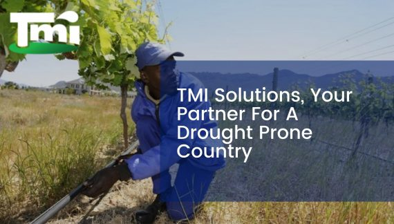 TMI Solutions, Your Partner For A Drought Prone Country